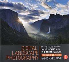 Digital Landscape Photography: In the Footsteps of Ansel Adams and the Masters, 2/e (Paperback)-cover