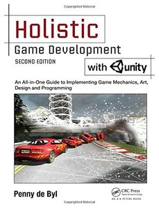 Holistic Game Development with Unity: An All-in-One Guide to Implementing Game Mechanics, Art, Design and Programming, 2/e (Paperback)-cover