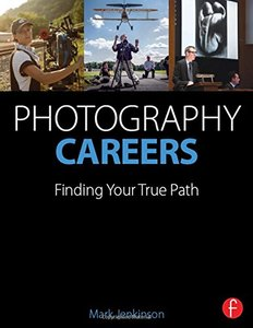 Photography Careers: Finding Your True Path (Paperback)-cover