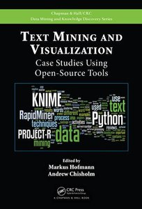 Text Mining and Visualization: Case Studies Using Open-Source Tools  (Hardcover)-cover