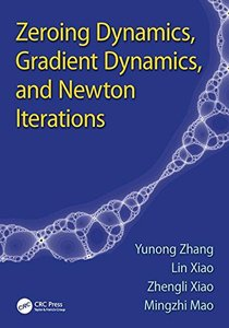 Zeroing Dynamics, Gradient Dynamics, and Newton Iterations (Hardcover)-cover