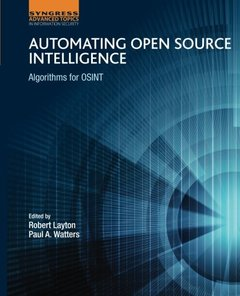Automating Open Source Intelligence: Algorithms for OSINT (Paperback)-cover