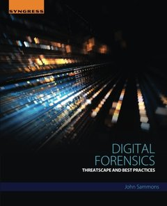 Digital Forensics: Threatscape and Best Practices (Paperback)-cover