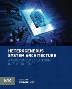 Heterogeneous System Architecture: A new compute platform infrastructure (Paperback)-cover