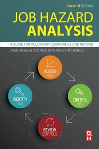 Job Hazard Analysis : A Guide for Voluntary Compliance and Beyond, 2/e (Paperback)