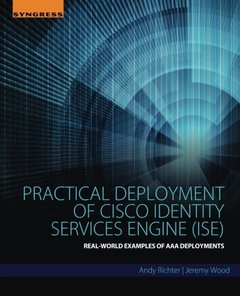 Practical Deployment of Cisco Identity Services Engine (ISE): Real-World Examples of AAA Deployments (Paperback)-cover