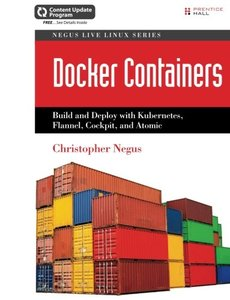 Docker Containers: Build and Deploy with Kubernetes, Flannel, Cockpit, and Atomic (Paperback)-cover