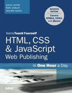 Sams Teach Yourself HTML, CSS & JavaScript Web Publishing in One Hour a Day: Covering HTML5, CSS3, and jQuery, 7/e (Paperback)-cover