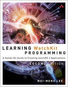 Learning WatchKit Programming: A Hands-On Guide to Creating watchOS 2 Applications, 2/e (Paperback)-cover