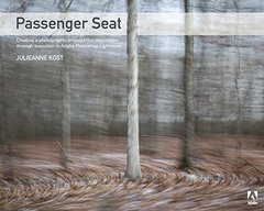 Passenger Seat: Creating a Photographic Project from Conception through Execution in Adobe Photoshop Lightroom (Paperback)-cover