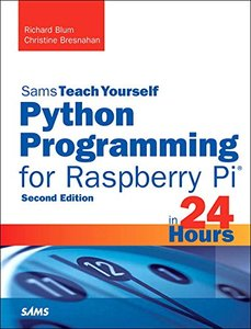Sams Teach Yourself Python Programming for Raspberry Pi in 24 Hours, 2/e (Paperback)-cover