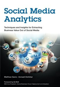 Social Media Analytics: Techniques and Insights for Extracting Business Value Out of Social Media (Paperback)-cover
