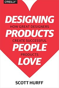 Designing Products People Love: How Great Designers Create Successful Products (Paperback)-cover