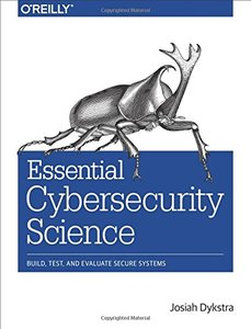 Essential Cybersecurity Science: Build, Test, and Evaluate Secure Systems (Paperback)-cover