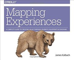 Mapping Experiences: A Guide to Creating Value through Journeys, Blueprints, and Diagrams (Paperback)-cover