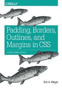 Padding, Borders, Outlines, and Margins in CSS: CSS Box Model Details (Paperback)-cover