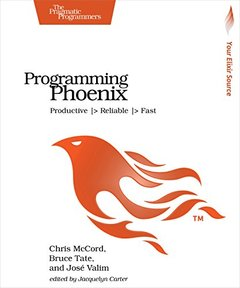 Programming Phoenix: Productive |> Reliable |> Fast (Paperback)-cover