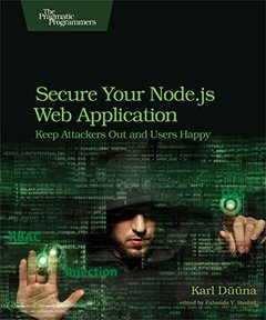 Secure Your Node.js Web Application: Keep Attackers Out and Users Happy (Paperback)-cover