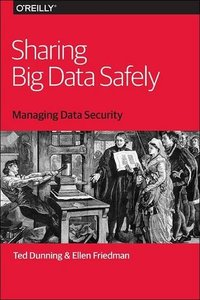 Sharing Big Data Safely: Managing Data Security-cover