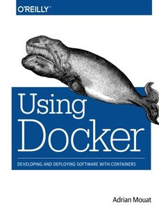 Using Docker: Developing and Deploying Software with Containers (Paperback)-cover