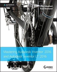 Mastering Autodesk Inventor 2016 and Autodesk Inventor LT 2016: Autodesk Official Press (Paperback)-cover