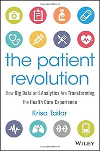 The Patient Revolution: How Big Data and Analytics Are Transforming the Health Care Experience (Hardcover)-cover
