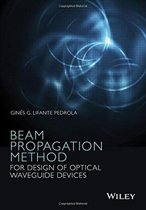 Beam Propagation Method for Design of Optical Waveguide Devices (Hardcover)-cover