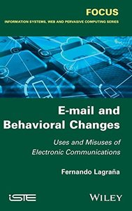 E-mail and Behavioral Changes: Uses and Misuses of Electronic Communications (Hardcover)-cover
