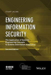 Engineering Information Security: The Application of Systems Engineering Concepts to Achieve Information Assurance (IEEE Press Series on Information and Communication Networks Security) 2/e (Hardcover-cover