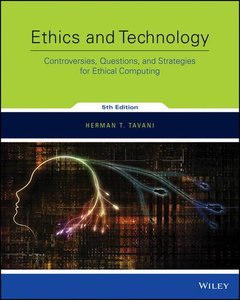 Ethics and Technology: Controversies, Questions, and Strategies for Ethical Computing 5/e (Paperback)-cover