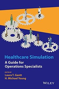 Healthcare Simulation: A Guide for Operations Specialists (Hardcover)-cover