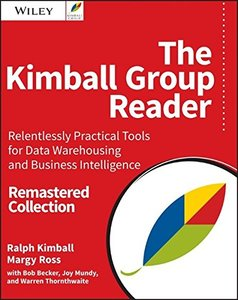 The Kimball Group Reader: Relentlessly Practical Tools for Data Warehousing and Business Intelligence Remastered Collection, 2/e (Paperback)-cover