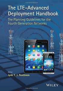 The LTE-Advanced Deployment Handbook: The Planning Guidelines for the Fourth Generation Networks (Hardcover)-cover