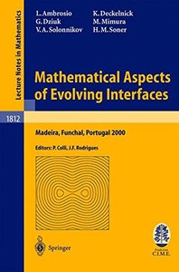 Mathematical Aspects of Evolving Interfaces: Lectures given at the C.I.M.-C.I.M.E. joint Euro-Summer School held in Madeira Funchal, Portugal, July 3-9, 2000, 2003 Edition (Paperback)-cover
