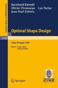 Optimal Shape Design: Lectures given at the Joint C.I.M./C.I.M.E. Summer School held in Troia (Portugal), June 1-6, 1998 (Paperback)-cover