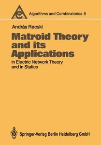Matroid Theory and its Applications in Electric Network Theory and in Statics, Softcover reprint of the origina, 1989 Edition (Paperback )