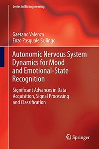 Autonomic Nervous System Dynamics for Mood and Emotional-StateRecognition: Significant Advances in Data Acquisition, Signal Processing and Classification, 2014 Edition (Hardcover)-cover