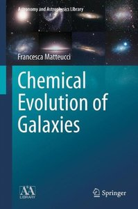 Chemical Evolution of Galaxies, 2012 Edition (Hardcover )-cover