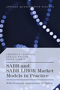 SABR and SABR LIBOR Market Models in Practice: With Examples Implemented in Python (Hardcover)-cover