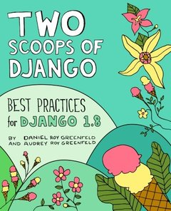 Two Scoops of Django: Best Practices for Django 1.8, 3/e (Paperback)-cover