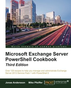 Microsoft Exchange Server PowerShell Cookbook, 3/e (Paperback)-cover
