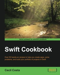 Swift Cookbook - 50 Recipes to Help You Harness Swift
