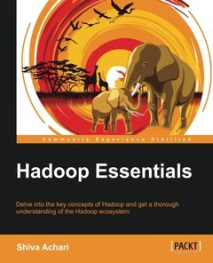 Hadoop Essentials - Tackling the Challenges of Big Data with Hadoop-cover