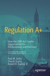 Regulation A+: How the JOBS Act Creates Opportunities for Entrepreneurs and Investors (Paperback)-cover