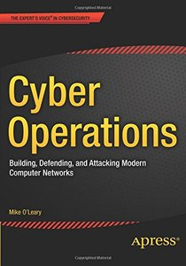 Cyber Operations: Building, Defending, and Attacking Modern Computer Networks (Paperback)-cover