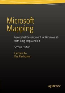Microsoft Mapping:Geospatial Development in Windows 10 with Bing Maps and C#,  2/e(Paperback)-cover