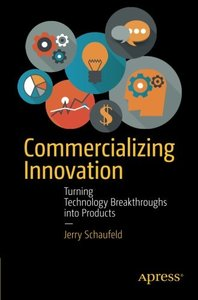 Commercializing Innovation: Turning Technology Breakthroughs into Products (Paperback)-cover