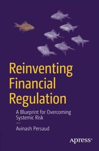 Reinventing Financial Regulation: A Blueprint for Overcoming Systemic Risk (Paperback)-cover
