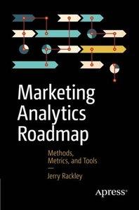 Marketing Analytics Roadmap: Methods, Metrics, and Tools (Paperback)