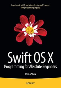Swift OS X Programming for Absolute Beginners (Paperback)